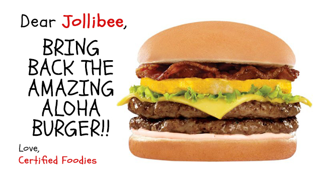 Bring back the Jollibee Amazing Aloha Burger by Certified Foodies
