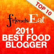 2011 FriendsEAT Best Food Blogger Top 10