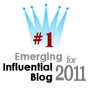 2011 Top 10 Emerging Influential Blogs - We were voted number 1